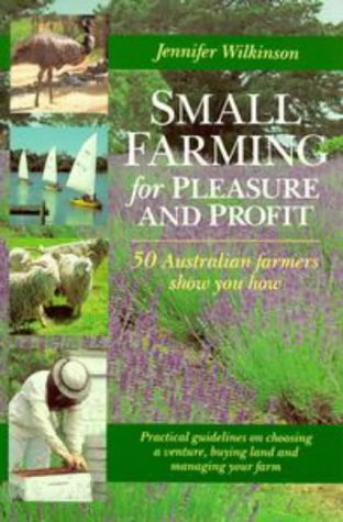 9780670906246: Small Farming for Pleasure and Profit. 50 Australian farmers show you how