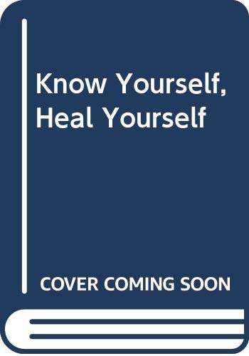 9780670906444: Know Yourself Heal Yourself: A