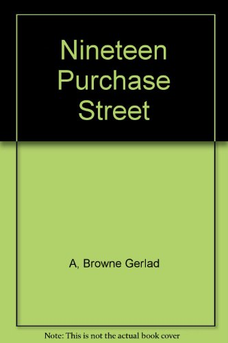 Nineteen Purchase Street: A, Browne Gerlad