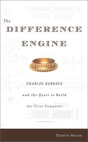 The Difference Engine: Charles Babbage and the Quest to Build the First Computer.