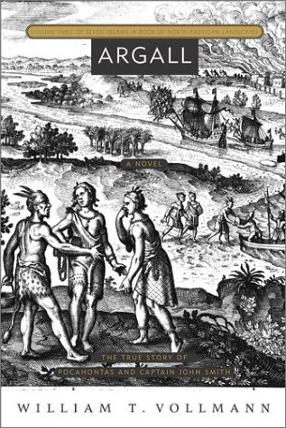 Argall: A Book of North Americn Landscapes: Vollmann, William T.