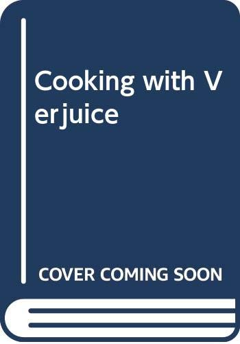 9780670910557: Cooking with Verjuice