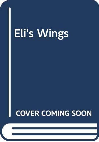 9780670910595: Eli's Wings