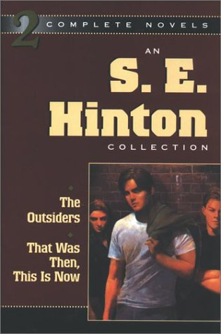 An S. E. Hinton Collection: The Outsiders & That Was Then, This is Now: Hinton, S. E.