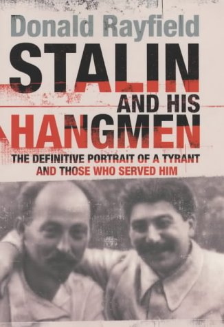 9780670910885: Stalin and His Hangmen: An Authoritative Portrait of a Tyrant and Those Who Served Him