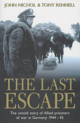 9780670910946: The Last Escape: The Untold Story of Allied Prisoners of War in Germany 1944-1945