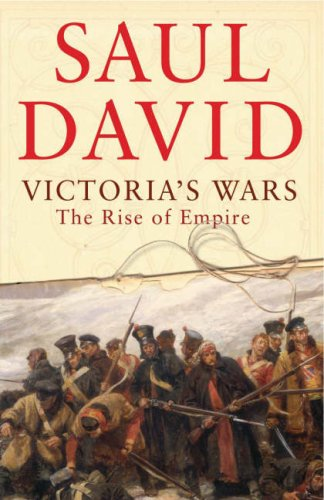 Victoria's Wars : The Rise of Empire: David, Saul - WORLD FIRST PRINTING