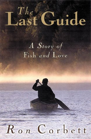 9780670911417: The Last Guide : A Story of Fish and Love