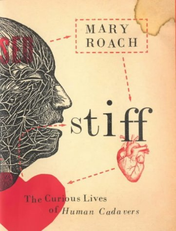 9780670912179: Stiff: The Curious Lives of Human Cadavers
