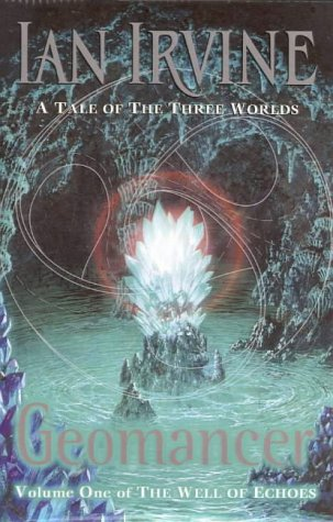 Geomancer: A Tale of the Three Worlds (The Well of Echoes, book 1)