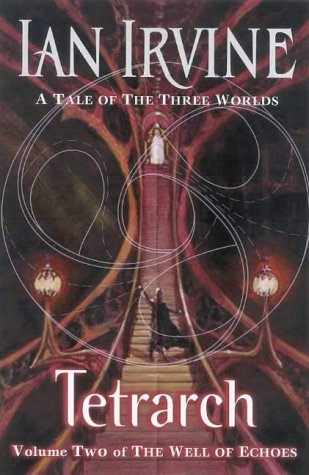 9780670912278: Tetrarch: A Tale of the Three Worlds (The Well of Echoes)