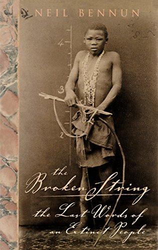 The Broken String: The Last Words of an Extinct People: Bennun, Neil