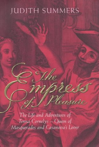 9780670912582: The Empress of Pleasure: The Life and Adventures of Teresa Cornelys - Queen of Masquerades and Casanova's Lover
