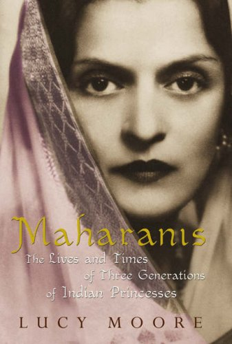 9780670912872: Maharanis: The Lives and Times of Three Generations of Indian Princesses