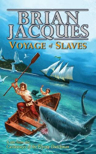 Voyage of Slaves: A Tale from the Castaways of the Flying Dutchman (9780670913244) by brian-jacques