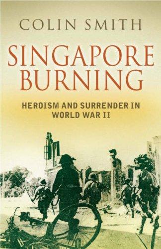 9780670913411: Singapore Burning: Heroism and Surrender in World War II