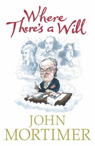 WHERE THERE'S A WILL (SIGNED COPY): MORTIMER, John