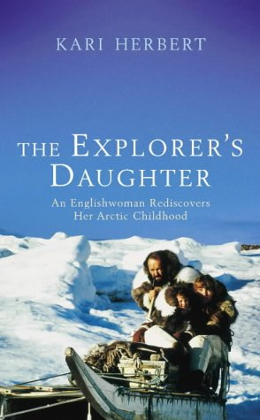 9780670913749: The Explorer's Daughter: A Young Englishwoman Rediscovers Her Arctic Childhood