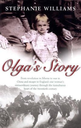 9780670913770: Olga's Story : Three Continents, Two World Wars and Revolution--One Woman's Epic Journey Through the Twentieth Century