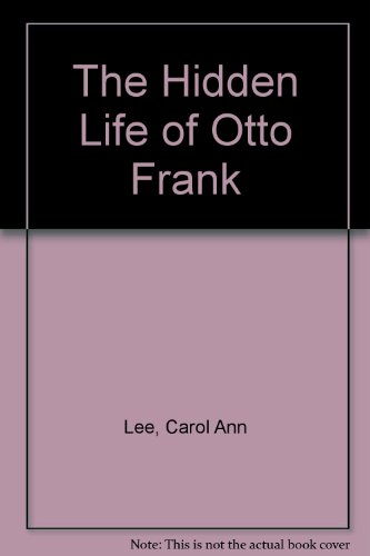 9780670913893: The Hidden Life of Otto Frank