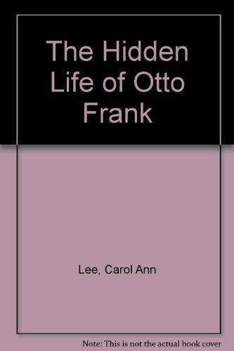 9780670913893: The Hidden Life of Otto Frank