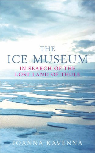 9780670913954: The Ice Museum: in Search of the Lost Land of Thule