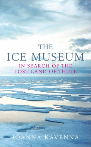 9780670913954: The Ice Museum : In Search of the Lost Land of Thule