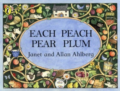 Each Peach Pear Plum (Viking Kestrel picture books) (0670914002) by Janet Ahlberg; Allan Ahlberg