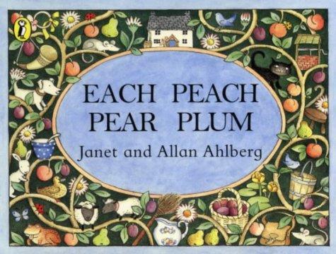 Each Peach Pear Plum (Viking Kestrel picture books) (0670914002) by Ahlberg, Janet; Ahlberg, Allan