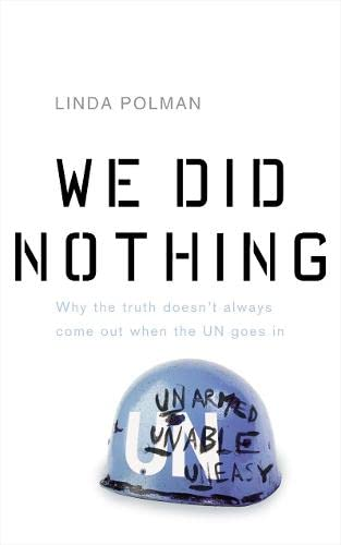 9780670914241: We Did Nothing: Why the Truth Doesn't Always Come Out When the UN Goes in