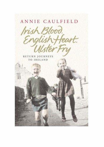 9780670914456: Irish Blood, English Heart, Ulster Fry: Return Journeys to Northern Ireland