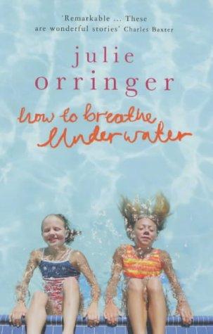 9780670914579: How to Breathe Underwater: Stories