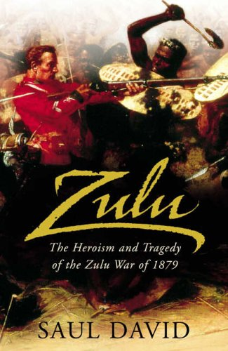 9780670914746: Zulu: The Heroism and Tragedy of the Zulu War of 1879