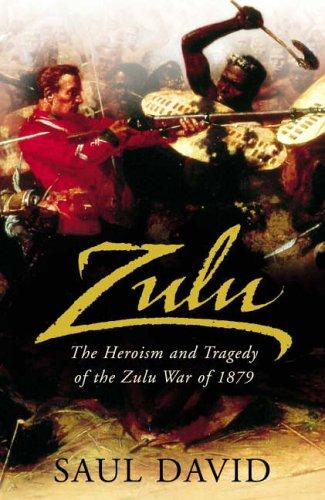 9780670914746: Zulu: The Heroism and Tragedy of the Zulu War of 1879