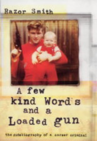 9780670914777: A Few Kind Words and a Loaded Gun: The Autobiography of a Career Criminal