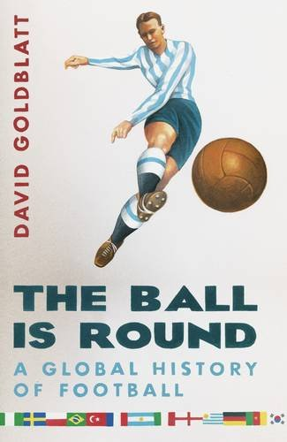 9780670914807: The Ball is Round: A Global History of Football