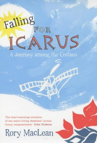 9780670914838: Falling for Icarus: A Journey Among the Cretans