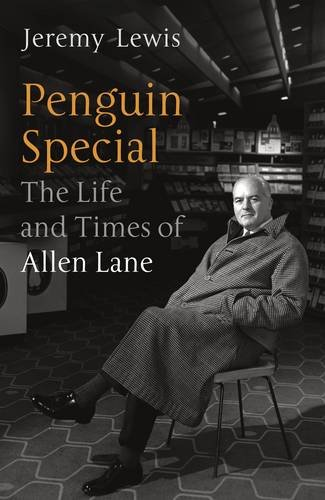 9780670914852: The Life and Times of Allen Lane (Penguin Specials)