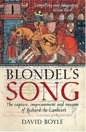 9780670914869: Blondel's Song: The Capture, Imprisonment and Ransom of Richard the Lionheart