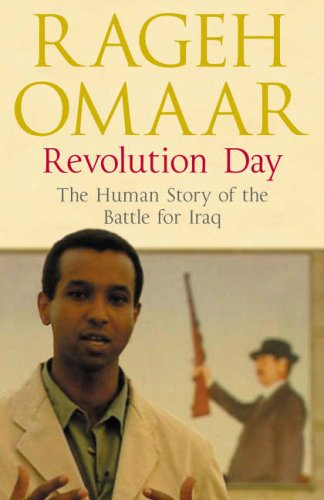 9780670915088: Revolution Day: The Human Story of the Battle for Iraq