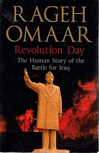 9780670915194: Revolution Day: The Human Story of the Battle for Iraq