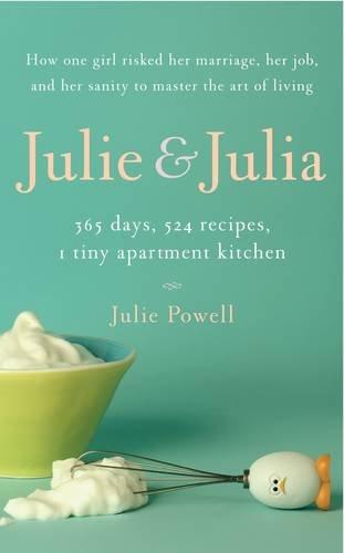9780670915255: Julie and Julia: 365 Days, 524 Recipes, 1 Tiny Apartment Kitchen