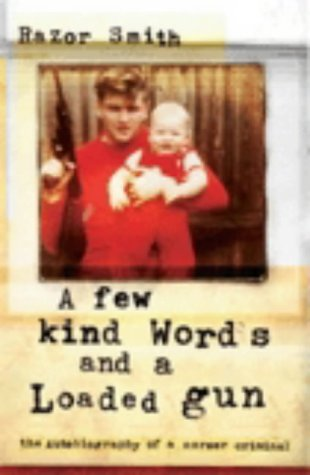 9780670915446: A Few Kind Words and a Loaded Gun: The Autobiography of a Career Criminal