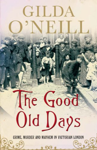 9780670915453: The Good Old Days: Crime, Murder and Mayhem in Victorian London