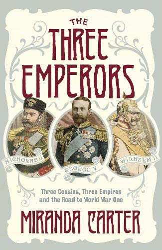 9780670915569: The Three Emperors: Three Cousins, Three Empires and the Road to World War One