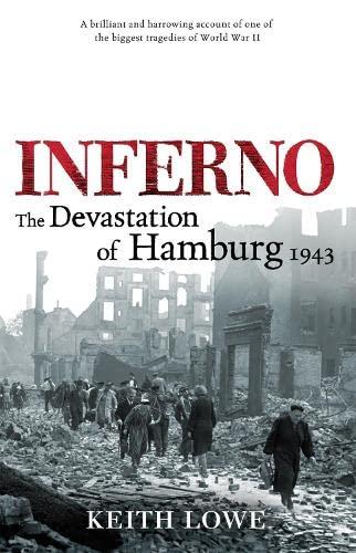 9780670915576: Inferno: the Devastation of Hamburg, 1943