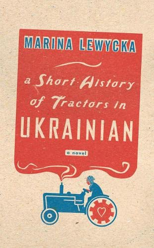 Short History of Tractors in Ukrainian Signed By Author: Lewycka, Marina