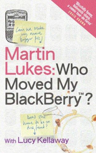 9780670915613: Martin Lukes - Who Moved My Blackberry?