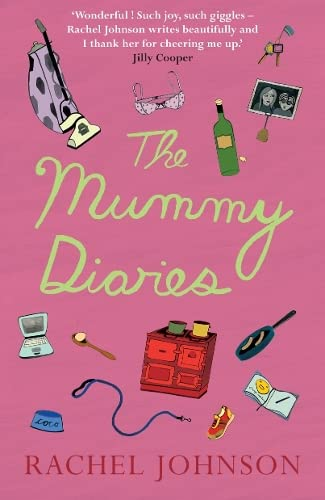 The Mummy Diaries: Or How to Lose: Rachel Johnson