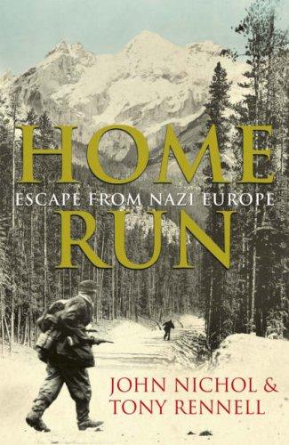 Home Run - Escape from Nazi Europe: Rennell, John Nichol & Tony